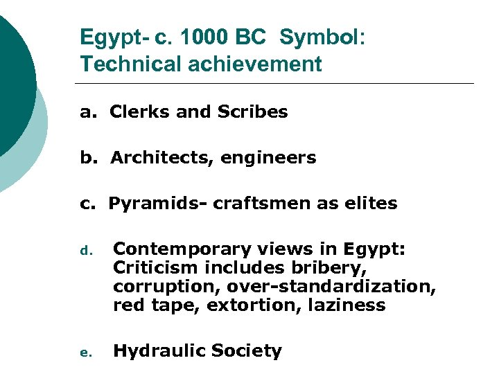 Egypt- c. 1000 BC Symbol: Technical achievement a. Clerks and Scribes b. Architects, engineers