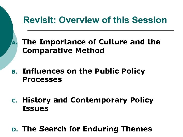 Revisit: Overview of this Session A. The Importance of Culture and the Comparative Method