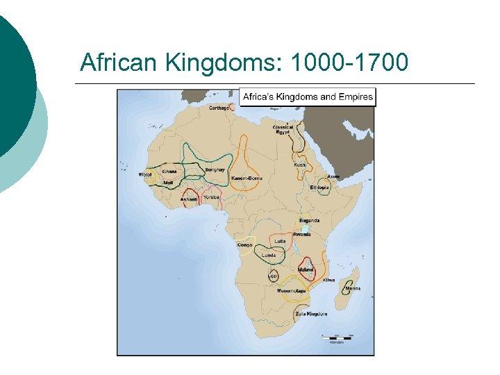 African Kingdoms: 1000 -1700