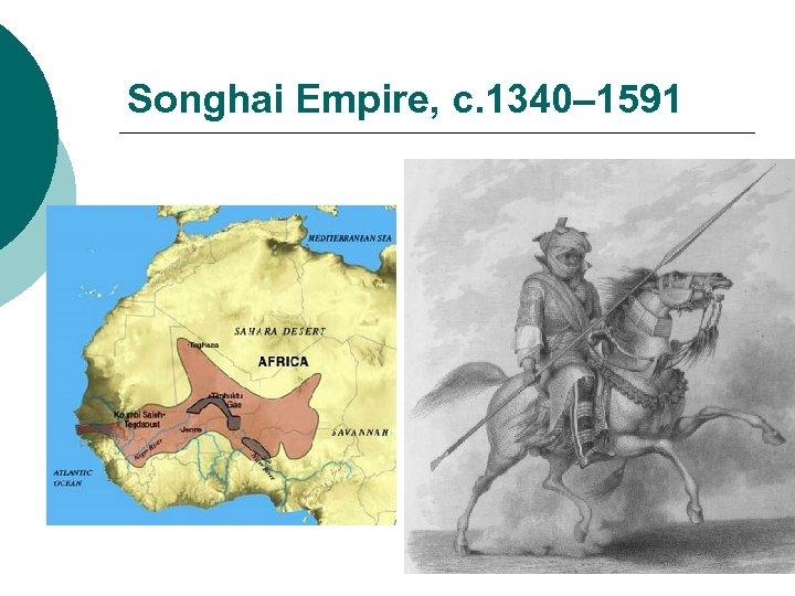 Songhai Empire, c. 1340– 1591