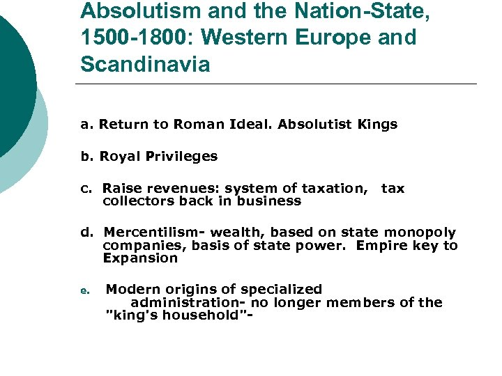 Absolutism and the Nation-State, 1500 -1800: Western Europe and Scandinavia a. Return to Roman