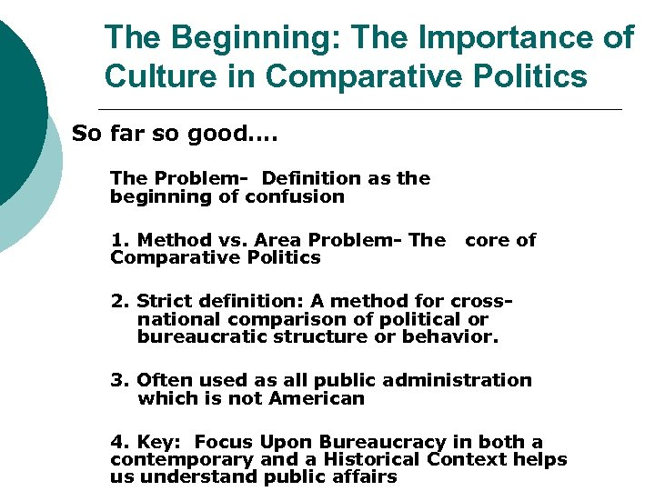 The Beginning: The Importance of Culture in Comparative Politics So far so good…. The