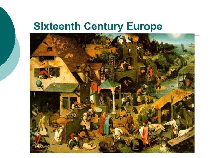 Sixteenth Century Europe