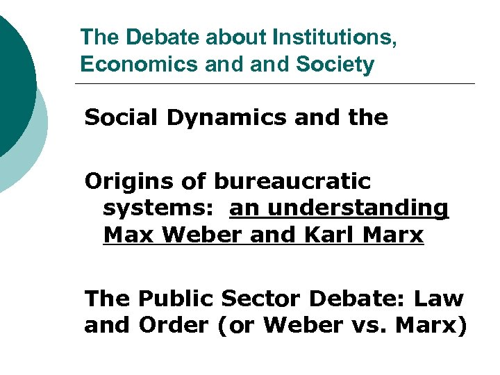 The Debate about Institutions, Economics and Society Social Dynamics and the Origins of bureaucratic