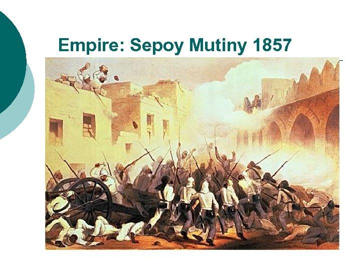 Empire: Sepoy Mutiny 1857