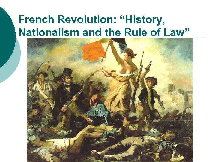 """French Revolution: """"History, Nationalism and the Rule of Law"""""""