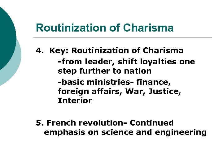 Routinization of Charisma 4. Key: Routinization of Charisma -from leader, shift loyalties one step