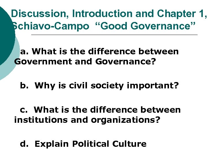 """Discussion, Introduction and Chapter 1, Schiavo-Campo """"Good Governance"""" a. What is the difference between"""