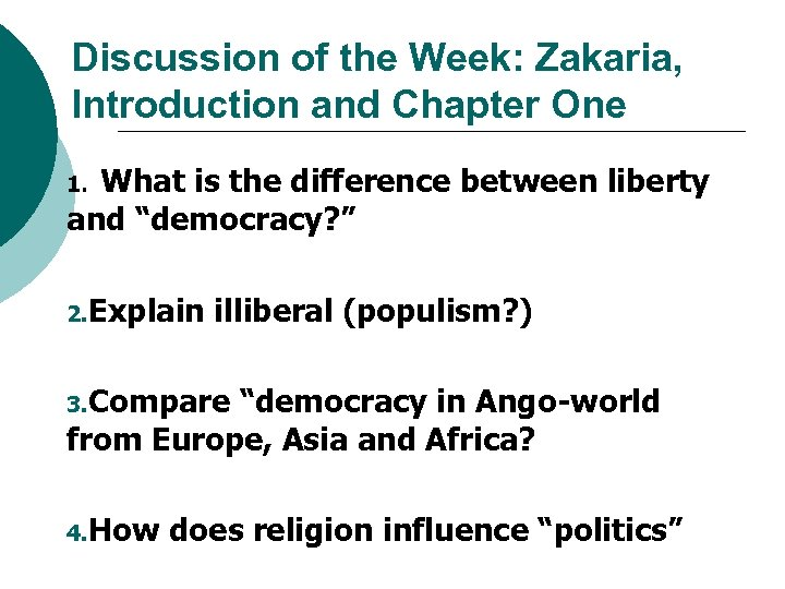 Discussion of the Week: Zakaria, Introduction and Chapter One What is the difference between
