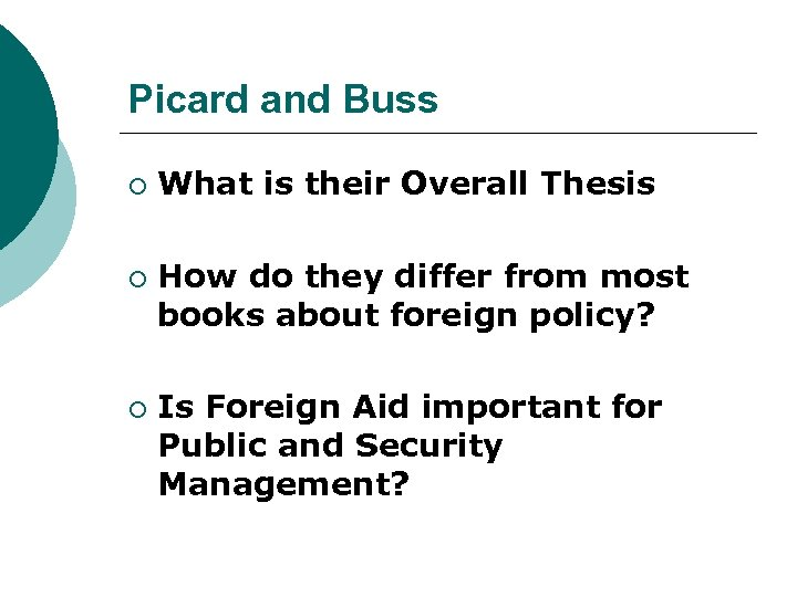 Picard and Buss ¡ ¡ ¡ What is their Overall Thesis How do they