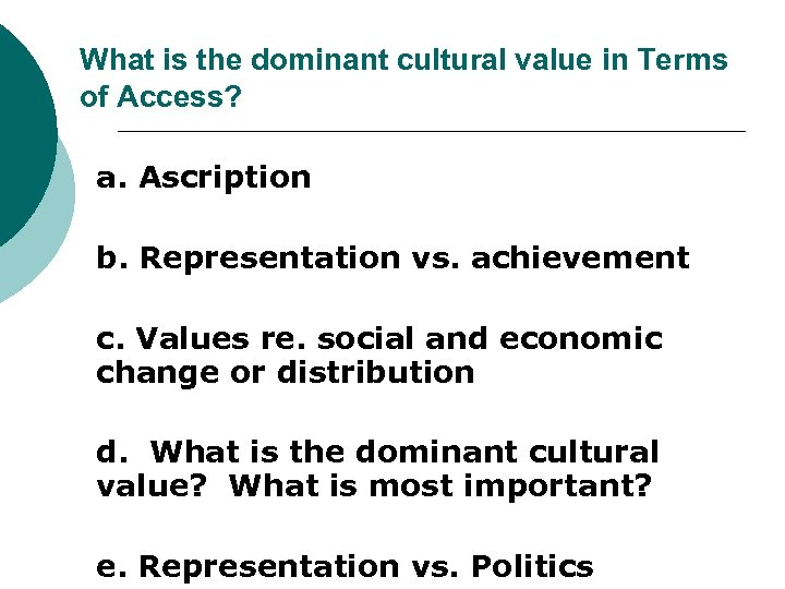 What is the dominant cultural value in Terms of Access? a. Ascription b. Representation