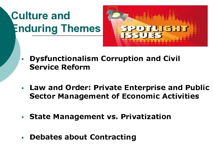 Culture and Enduring Themes § Dysfunctionalism Corruption and Civil Service Reform § Law and