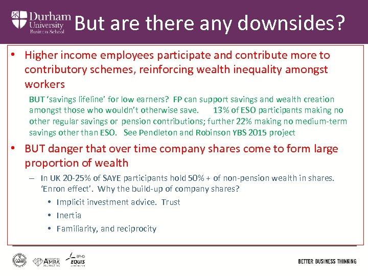 But are there any downsides? • Higher income employees participate and contribute more to