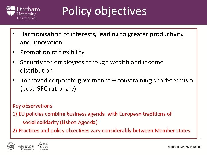 Policy objectives • Harmonisation of interests, leading to greater productivity and innovation • Promotion