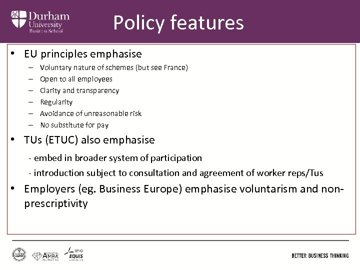 Policy features • EU principles emphasise – – – Voluntary nature of schemes (but