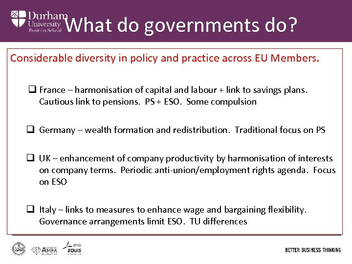 What do governments do? Considerable diversity in policy and practice across EU Members. q