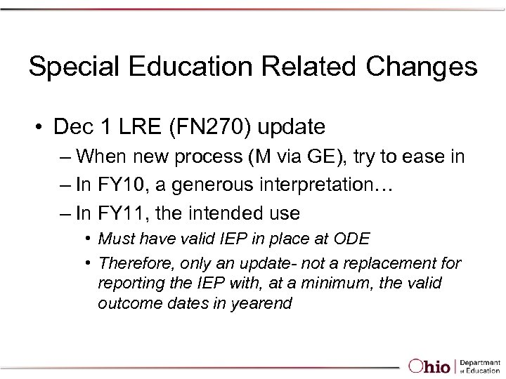 Special Education Related Changes • Dec 1 LRE (FN 270) update – When new
