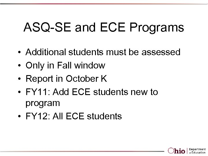 ASQ-SE and ECE Programs • • Additional students must be assessed Only in Fall