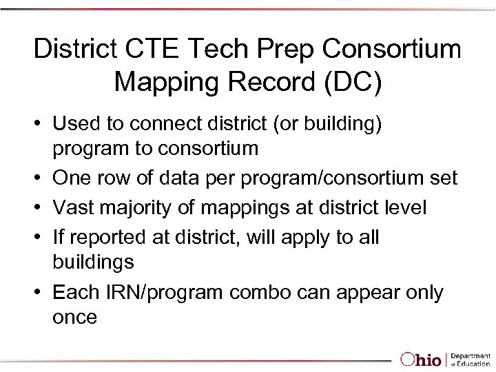 District CTE Tech Prep Consortium Mapping Record (DC) • Used to connect district (or