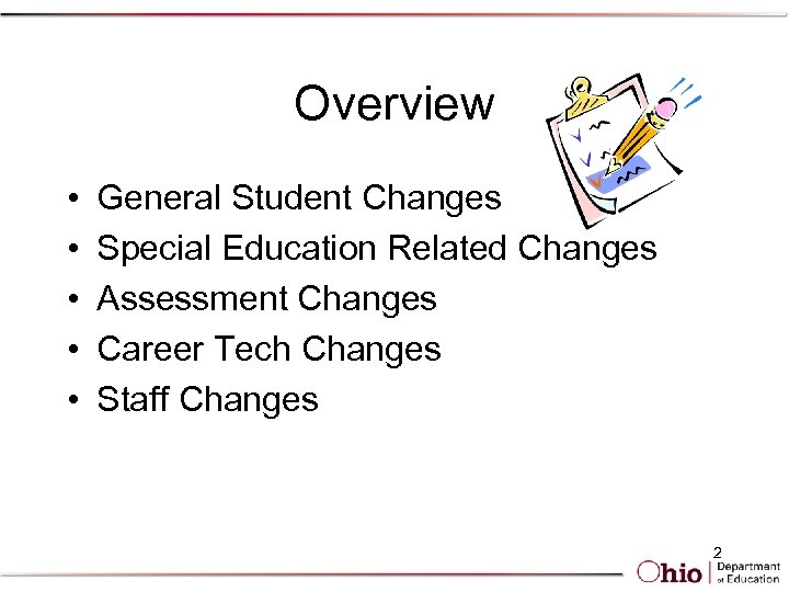 Overview • • • General Student Changes Special Education Related Changes Assessment Changes Career