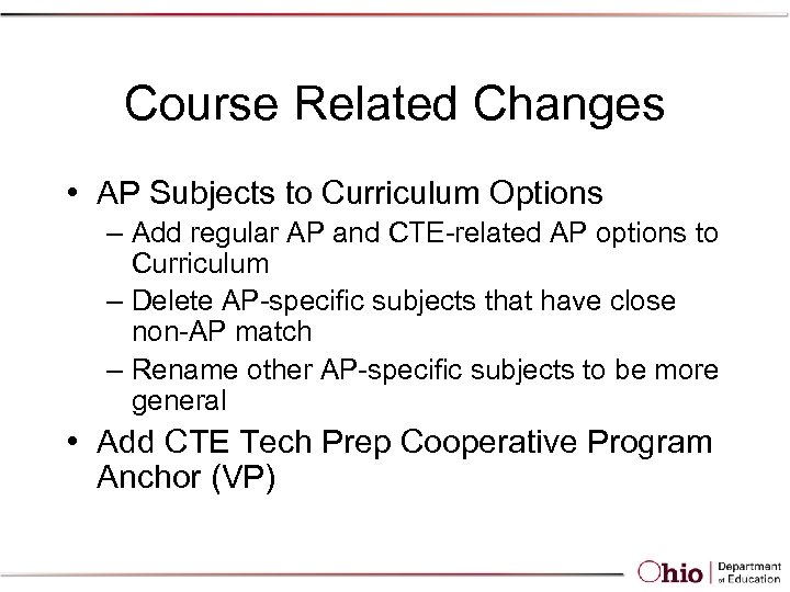 Course Related Changes • AP Subjects to Curriculum Options – Add regular AP and