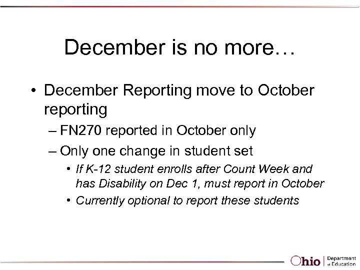 December is no more… • December Reporting move to October reporting – FN 270