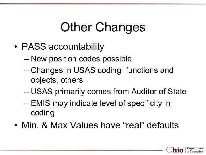 Other Changes • PASS accountability – New position codes possible – Changes in USAS
