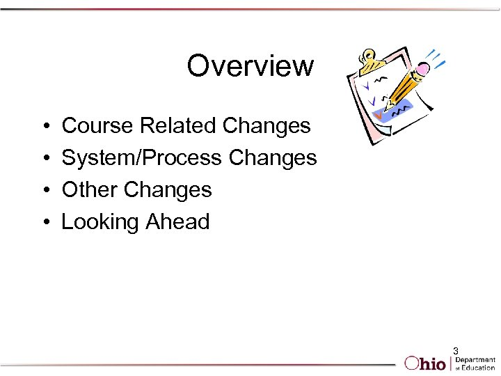 Overview • • Course Related Changes System/Process Changes Other Changes Looking Ahead 3