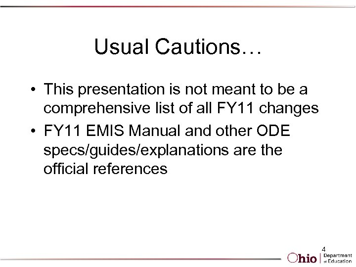 Usual Cautions… • This presentation is not meant to be a comprehensive list of