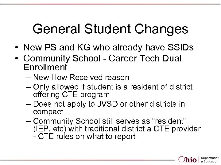 General Student Changes • New PS and KG who already have SSIDs • Community