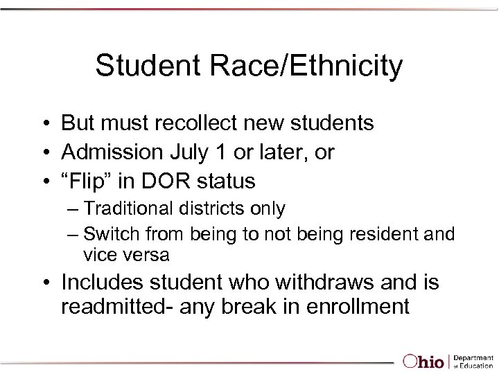 Student Race/Ethnicity • But must recollect new students • Admission July 1 or later,