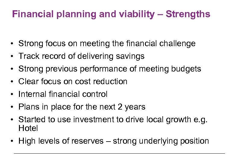 Financial planning and viability – Strengths • • Strong focus on meeting the financial