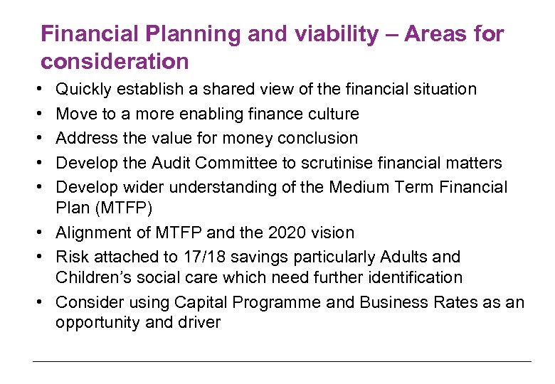 Financial Planning and viability – Areas for consideration • • • Quickly establish a