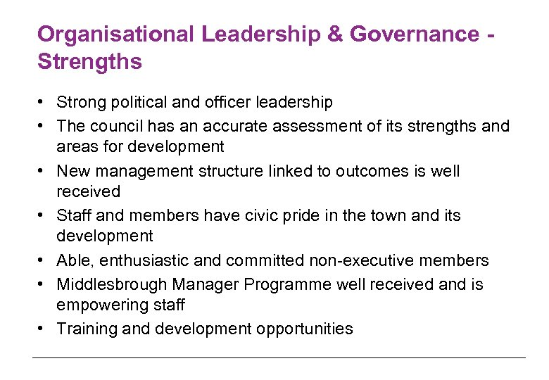 Organisational Leadership & Governance Strengths • Strong political and officer leadership • The council
