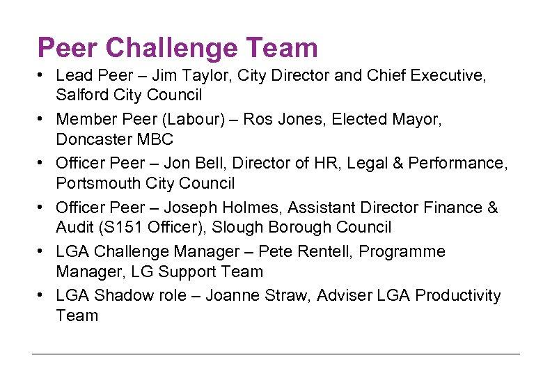 Peer Challenge Team • Lead Peer – Jim Taylor, City Director and Chief Executive,