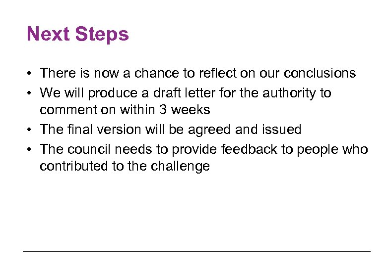 Next Steps • There is now a chance to reflect on our conclusions •