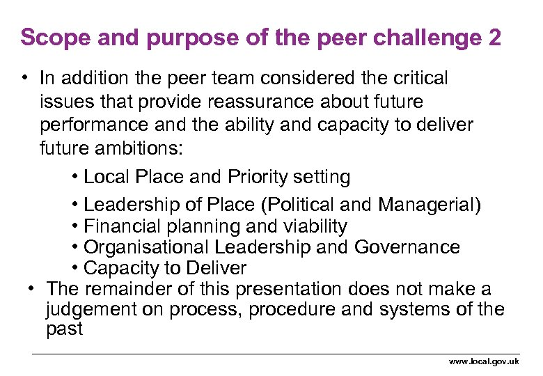Scope and purpose of the peer challenge 2 • In addition the peer team
