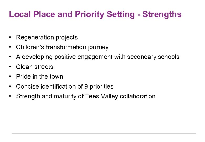 Local Place and Priority Setting - Strengths • Regeneration projects • Children's transformation journey