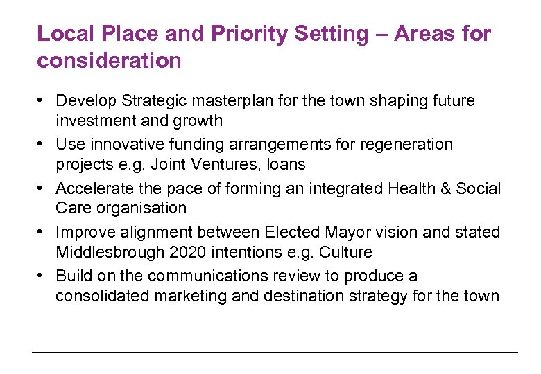 Local Place and Priority Setting – Areas for consideration • Develop Strategic masterplan for