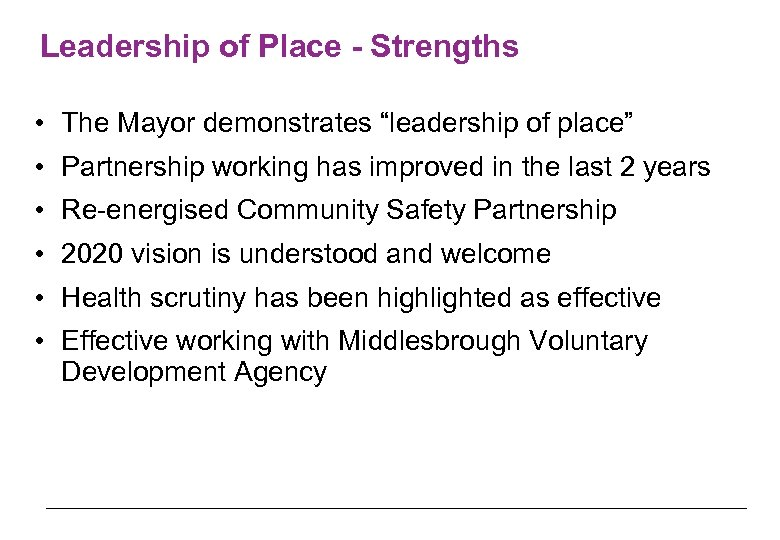 """Leadership of Place - Strengths • The Mayor demonstrates """"leadership of place"""" • Partnership"""