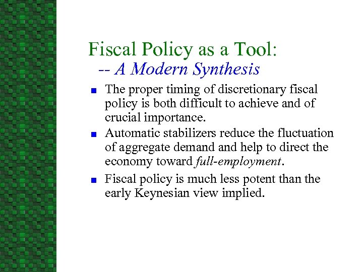 Fiscal Policy as a Tool: -- A Modern Synthesis n n n The proper