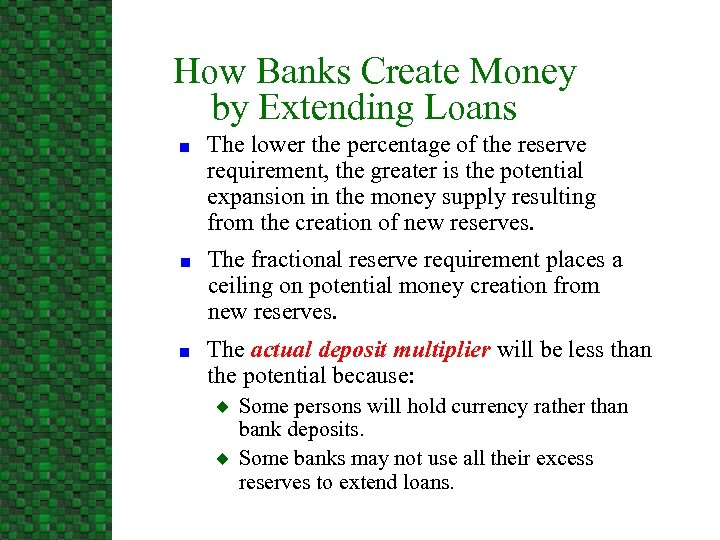 How Banks Create Money by Extending Loans n n n The lower the percentage