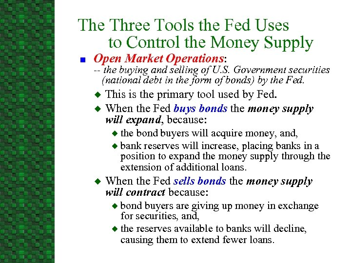 The Three Tools the Fed Uses to Control the Money Supply n Open Market