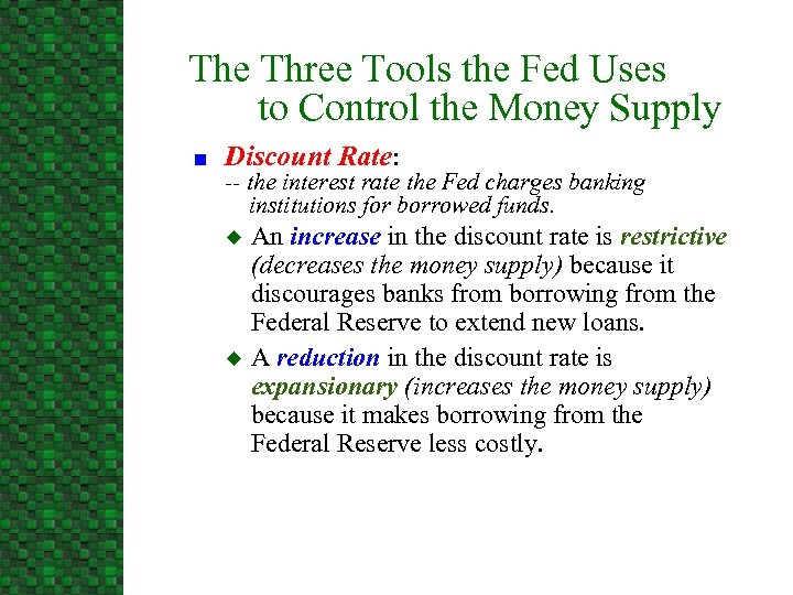 The Three Tools the Fed Uses to Control the Money Supply n Discount Rate: