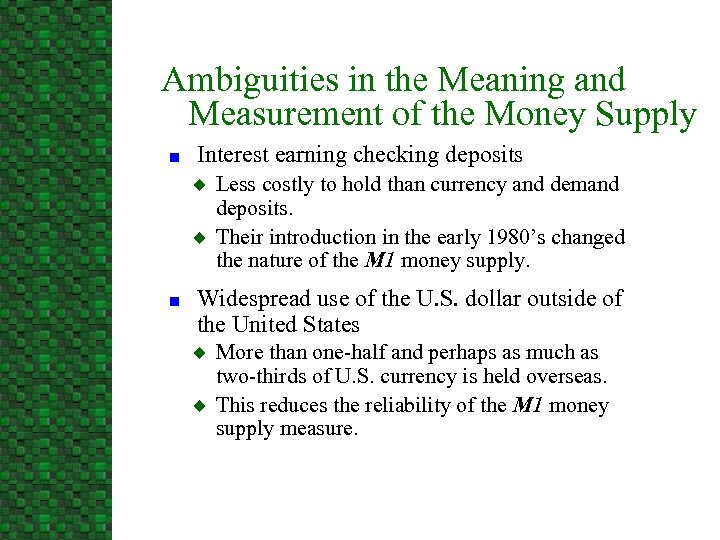 Ambiguities in the Meaning and Measurement of the Money Supply n Interest earning checking
