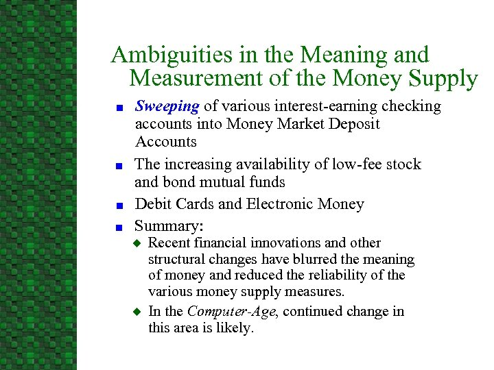 Ambiguities in the Meaning and Measurement of the Money Supply n n Sweeping of