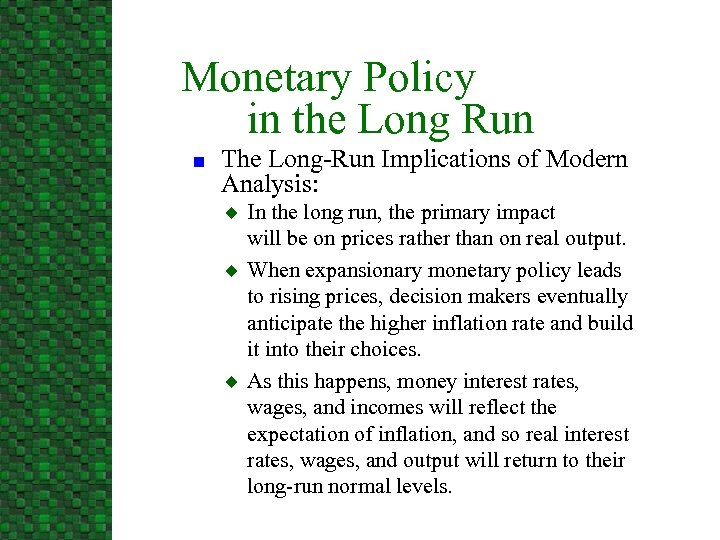 Monetary Policy in the Long Run n The Long-Run Implications of Modern Analysis: u