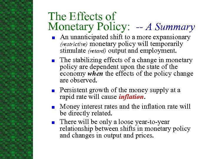 The Effects of Monetary Policy: -- A Summary n n n An unanticipated shift