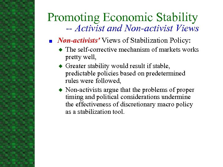 Promoting Economic Stability -- Activist and Non-activist Views n Non-activists' Views of Stabilization Policy: