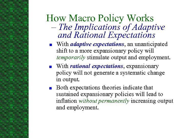 How Macro Policy Works – The Implications of Adaptive and Rational Expectations n n